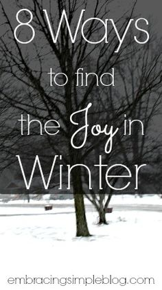 8 tips for beating the cold-weather blues and finding the joy in winter!