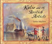 Katie and the British artists by James Mayhew.