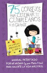 ABRIL-2014. María Frisa. 75 consejos para celebrar tu cumpleaños a lo grande. Ficció (9-11 anys).