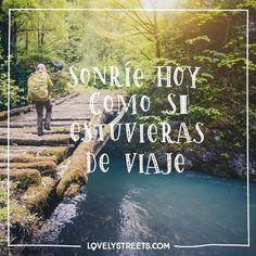 Hoy te toca sonreír como si estuvieras de viaje. #lovelystreets #tiquetesdeavion