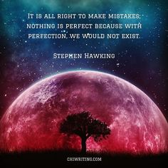 Reposting @t_a_pierce: With perfection, art would not exist, either. It's the birthday of physicist and international best-selling author Stephen Hawking. . . . #chiwriting #stephenhawking #mondaythoughts #aspiringwriter #aspiringauthor #writetip #writingtips #authorsofinstagram #authorsofig #writersofinstagram #writersofig #authorlife #writerslife #writers #authors #bookwriting #creativewriting #playwriting #screenwriting #poetrywriting #songwriting #indieauthors #amwriting #writingcommunity