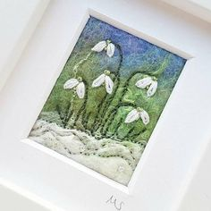 Snowdrops felted and embroidered picture. This stunning piece of original textile art has been created in wet felting, needle felting and embroidery by Textile Artist Maxine Smith Fabric Postcards, Fabric Cards, Free Motion Embroidery, Hand Embroidery, Wet Felting, Needle Felting, Crochet Stitches For Beginners, Felt Pictures, Creative Textiles