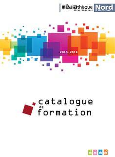 Feuilletez le catalogue de formation https://mediathequedepartementale.lenord.fr/images/PDF/Formation2015/catalogue-formation-mdn-2015-16-bibliotheques-bdp-59-mediatheque.pdf
