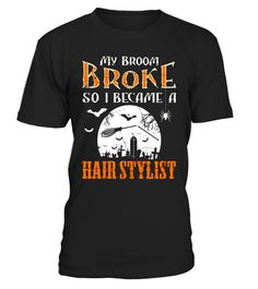 """# My Broom Broke I Became a Hair Stylist T-Shirt For Halloween .  Special Offer, not available in shops      Comes in a variety of styles and colours      Buy yours now before it is too late!      Secured payment via Visa / Mastercard / Amex / PayPal      How to place an order            Choose the model from the drop-down menu      Click on """"Buy it now""""      Choose the size and the quantity      Add your delivery address and bank details      And that's it!      Tags: My broom broke so I…"""