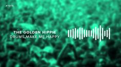The Golden Hippie - Drums Make Me Happy