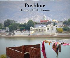An illustrated book of the holy city Pushkar. Become a part of this unique place by watching the photos.