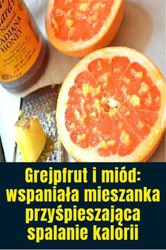 Grejpfrut i miód: wspaniała mieszanka przyśpieszająca spalanie kalorii Grapefruit, Fitness