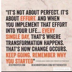 It's all about the Effort you put in Everyday! It about that constant effort that's where the change happens. Keep going! Stronger everyday! It was never about perfection, but Progress! Why did you start What is Your Goal What pushes you?! Remember that & Go!