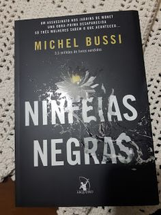 Coisas de Janice: Minhas impressões - Ninféias negras - Michel Bussi...