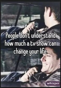 People don't understand how much a tv show can change your life<<Especially if its Supernatural Supernatural Facts, Supernatural Bloopers, Supernatural Tattoo, Castiel, Supernatural Bobby, Supernatural Imagines, Winchester Brothers, Winchester Boys, Bobby Singer