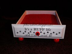 Drawer Turned Dog Bed! It's a RUFF life...and I'm lovin' it! pinkcricutlove.blogspot.com
