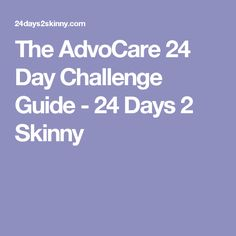 The AdvoCare 24 Day Challenge Guide - 24 Days 2 Skinny