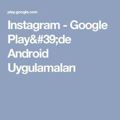 Instagram - Google Play'de Android Uygulamaları