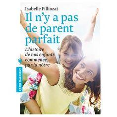 En classe avec Montessori: Proposition de lecture [parentalité] : Il n'y a pas de parent parfait d'Isabelle Filliozat