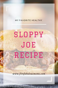 Quick and healthy Sloppy Joe Recipe for an easy dinner #quick #healthy #recipe #dinner