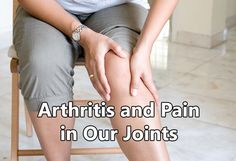 Arthritis and Pain in Our Joints #joint_pain #arthritis