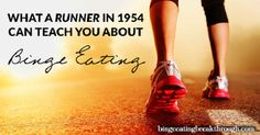 What a Runner in 1954 Can Teach You About Binge Eating