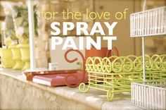 Advice on how to spray paint almost anything. Oh, how I LOVE to spray paint things!!