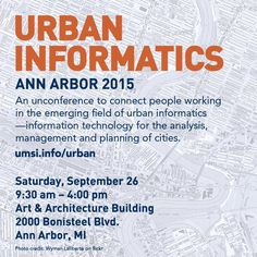 Check out this special unconference on information technology and urban planning at U-M!