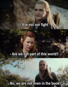 Legolas speaks the truth.