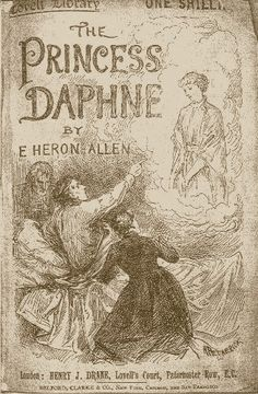 Edward Heron-Allen: (1861-1943) 'Princess Daphne'. This is  a copy of the extremely rare soft cover Henry J. Drane edition, London, found in the British Library.