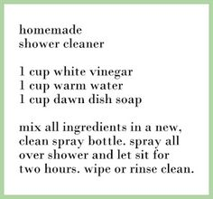 Homemade shower cleaner  I used orange citrus Dawn...aroma is great!  Just spray after each shower and it stays clean and shiny.
