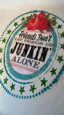 Friends don't let friends go Junkin' alone - Tee T-Shirt Custom design with… Alone, Antique Quotes, Vintage Quotes, Love To Shop, My Love, Salvaged Furniture, Finding Treasure, Vintage Market, Silhouette Projects