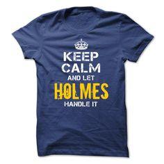 Keep Calm Let HOLMES Handle It T Shirt, Hoodie, Sweatshirt