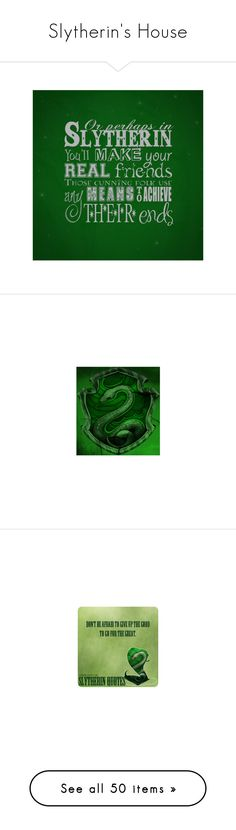 """""""Slytherin's House"""" by ronniethisisme ❤ liked on Polyvore featuring harry potter, slytherin, hogwarts, quotes, words, phrase, text, saying, hp and backgrounds"""