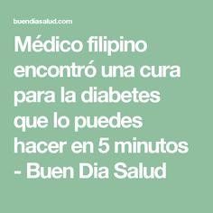 Médico filipino encontró una cura para la diabetes que lo puedes hacer en 5 minutos - Buen Dia Salud