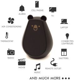 Home automation is easy with Bearbot, an emotive universal remote. Once  tamed, Bearbot responds immediately to each of your commands. Perfom  specific gestures to teach him how to control numerous household devices.  Very expressive, your companion interacts with you but can still surprise  you with spontaneous behaviors (sneezing, yawning and more...). Bearbot is  available for adoption as well as his cub, mini Bearbot an infrared relay.