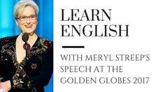 Learn English With Meryl Streep - Study Her Speech ate the Golden Globes 2017