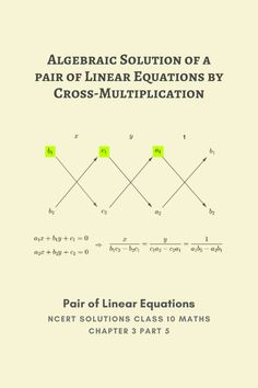 NCERT solutions for class 10 maths Chapter 3 Linear Equations 5 Algebraic method by Cross Multiplication 10th Grade Math Worksheets, Real Numbers, Standard Form, Trigonometry, Chapter 3, Multiplication, Essay Writing, Maths, School