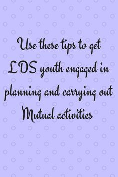 The very best tips for planning LDS young men and young women activities. I do this myself and it really works!