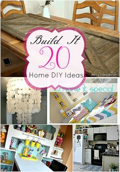 build it 20 Home DIY Ideas plus this site has lots of great ideas and projects