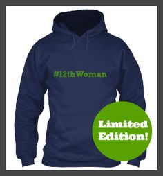 #12thWoman hoodie! Celebrate the Seahawks going to the Super Bowl in style! $50 #12thMan
