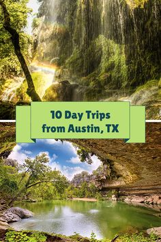 10 action-packed daytrips from Austin, Texas!