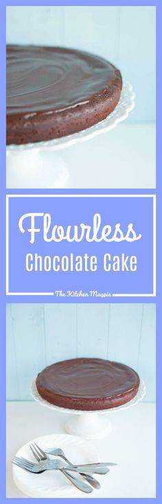 Flourless Chocolate Cake - The Kitchen Magpie