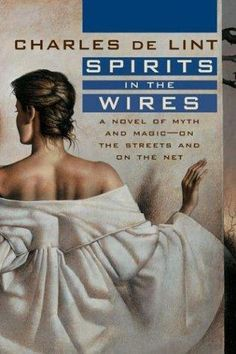 ''Spirits in the Wires'' by Charles de Lint