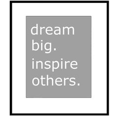Dream Big, Inspire Others - 8 x 10 Inspirational Quote Print - Choose Your Colors - Shown in Gray and White - Office Decor Typography Quotes, Typography Inspiration, Dream Big Quotes, Empowering Quotes, Inspire Others, Love Words, Quote Prints, Motivation Inspiration, Me Quotes