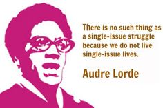 """Working in student affairs on a university campus, I feel like I hear the words """"intersectionality"""" or """"intersectional"""" said out loud at least 20 times a day (no exaggeration). The word is regularl… Audre Lorde Quotes, Everyday Feminism, Feminist Theory, Feminist Icons, Intersectional Feminism, Photo Quotes, Oppression, Climate Change, Wise Words"""