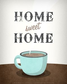 Home sweet home print. Coffee print Typographical by LatteDesign