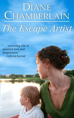 Diane Chamberlain - The Escape Artist / #awordfromJoJo #Womensfiction #Chicklit #DianeChamberlain