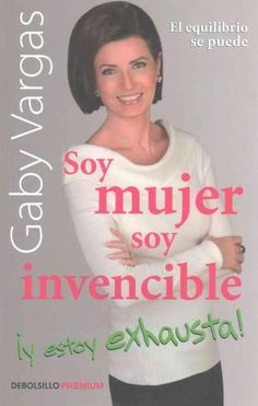 Soy mujer, soy invencible y estoy exhausta / I am a woman, I am invincible and I am exhausted