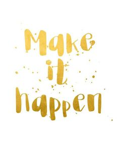 Make it happen! Gold foil effect printable wall art from Blossom Bloom Design. This beautiful print featuring on trend typography and gold foil effect texture is perfect for bringing inspiration and motivation to your life. Click to buy now