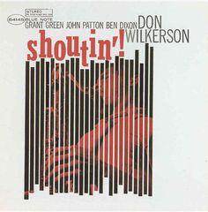 Don Wilkerson - Shoutin'! 1963 (BN 4145) / Design: Reid Miles - Photo: Francis Wolff