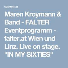 """Maren Kroymann & Band - FALTER Eventprogramm - falter.at  Wien und Linz.  Live on stage.  """"IN MY SIXTIES"""""""