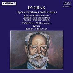 DVORAK: Opera Overtures and Preludes - Slovak State Philharmonic Orchestra, Kosice - Marco Polo