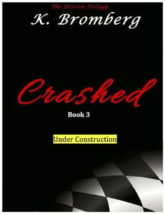 Crashed (The Driven Trilogy) by Kristy Bromberg, http://www.amazon.com/dp/B00HG05AZC/ref=cm_sw_r_pi_dp_cxlUsb1XRKJCP