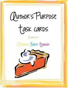 This FREEBIE contains 16 author's purpose task cards. If you download this product, please rate it.  Thank you!
